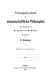 Vierteljahrsschrift für wissenschaftliche Philosophie: Bände 5-6