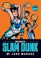 Team Jake Maddox Sports Stories: Wildcats Slam Dunk