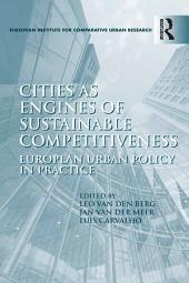 Cities as Engines of Sustainable Competitiveness: European Urban Policy in Practice