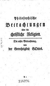 Philosophische Betrachtungen über die christliche Religion ...