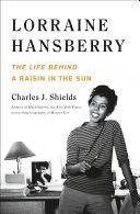 Lorraine Hansberry  The Life Behind A Raisin in the Sun