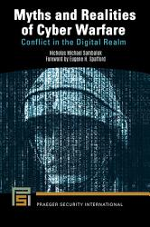 Myths and Realities of Cyber Warfare  Conflict in the Digital Realm PDF