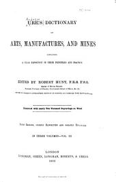 Ure's Dictionary of Arts, Manufactures, and Mines: Containing a Clear Exposition of Their Principles and Practice, Volume 3