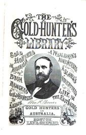 The Gold Hunters ̓adventures: Or, Life in Australia