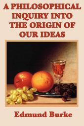 A Philosophical Inquiry into the Origin of Our Ideas