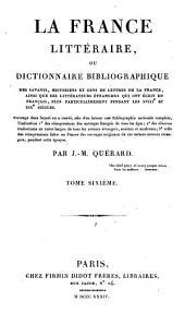 La France littéraire ou dictionnaire bibliographique des savants, historiens et gens de lettres de la France, ainsi que les littérateurs étrangers qui ont écrit en français, plus particulièrement: pendant les XVIIIè et XIXè siècles, Volume4