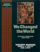 We Changed the World: African Americans 1945-1970