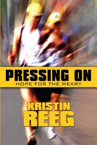 Pressing On: Hope for the Weary