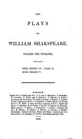 The Plays of William Shakespeare: In Twenty-one Volumes, with the Corrections and Illustrations of Various Commentators, to which are Added Notes, Volume 12