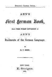 Ahn's first German book: being the first division of Ahn's Rudiments of the German language, Bücher 1