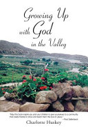 Download Growing Up with God in the Valley Book