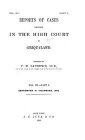 Reports of Cases Decided in the High Court of Griqualand: Volume 3