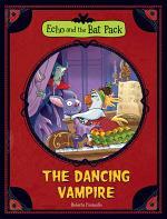 Echo and the Bat Pack: Echo and the Bat Pack: The Dancing Vampire