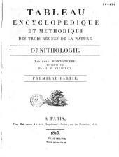 Tableau encyclopédique et méthodique des trois règnes de la nature: ornithologie, par l'abbé Bonnaterre et continuée par L. P. Vieillot