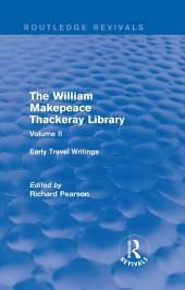 The William Makepeace Thackeray Library: Volume II - Early Travel Writings