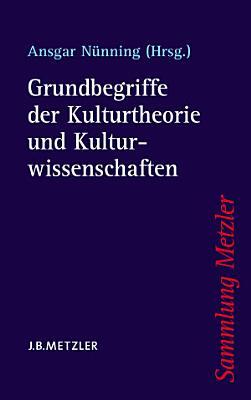 Grundbegriffe der Kulturtheorie und Kulturwissenschaften PDF