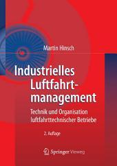 Industrielles Luftfahrtmanagement: Technik und Organisation luftfahrttechnischer Betriebe, Ausgabe 2