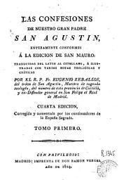 Las Confesiones de nuestro gran padre San Augustin: enteramente conformes á la edicion de San Mauro