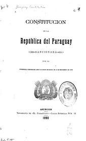 Constitucion de la República del Paraguay sancionada por la honorable Convencion constituyente en sesion de 18 de noviembre de 1870