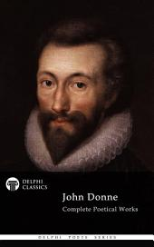 Delphi Complete Poetical Works of John Donne (Illustrated)