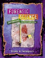 Forensic Science  Advanced Investigations PDF