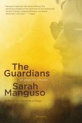 The Guardians: An Elegy for a Friend