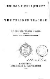 The educational equipment of the trained teacher: Volume 6