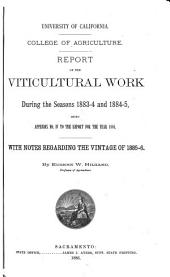 Report of the Viticultural Work During the Seasons 1883-4 and 1884-5 [1885 and 1886, 1887-89, 1887-93].