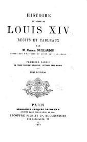Histoire du règne de Louis XIV: 1. ptie. La France, politique, religieuse, littéraire sous Mazarin. 1871