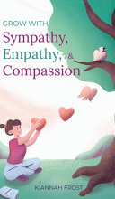 Grow With Sympathy, Empathy, & Compassion