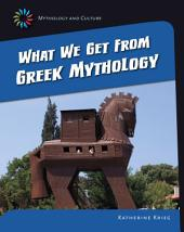 What We Get From Greek Mythology