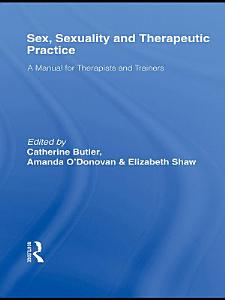 Sex  Sexuality and Therapeutic Practice PDF