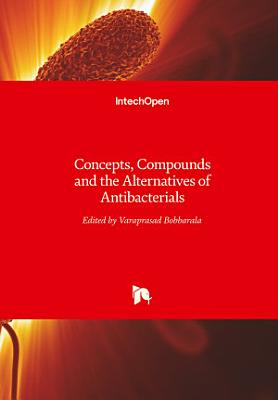 Concepts, Compounds and the Alternatives of Antibacterials