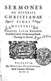SERMONES DE DIVERSIS CHRISTIANAE FIDEI MYSTERIIS