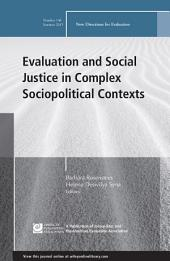Evaluation and Social Justice in Complex Sociopolitical Contexts: New Directions for Evaluation, Number 146