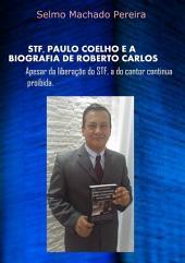Stf, Paulo Coelho E A Biografia De Roberto Carlos