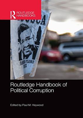 Routledge Handbook of Political Corruption