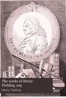 The Works of Henry Fielding  Esq PDF