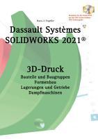 SOLIDWORKS 2021 3D Druck PDF