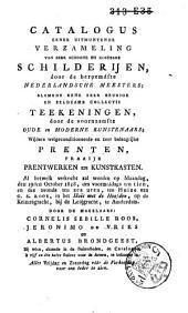 """Catalogus eener uitmuntende verzameling van zeer schoone en kostbare schilderijen, door de beroemdste Nederlandsche meesters, alsmede eene zeer keurige en zeldzame collectie teekeningen, door de voornaamste oude en moderne kunstenaars, wijders welgeconditioneerde en zeer belangrijke prenten, fraaye prentwerken en kunstkasten: al hetwelk verkocht zal worden op Maandag den 19den October 1818 ... ten huize van C. S. Roos, in het """"Huis met de Hoofden, op de Keizersgracht, bij de Lelijgracht, te Amsterdam, door de makelaars: Cornelis Sebille Roos, Jeronimo de Vries en Albertus Brondgeest, bij wien, alsmede in de buitensteden, de catalogus, à vijf en één halve stuiver voor de armen, te bekomen is"""