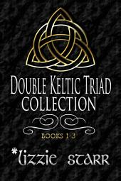 Double Keltic Triad Collection Books One-Three