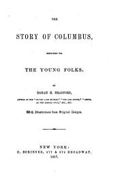 The Story of Columbus: Simplified for the Young Folks