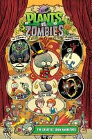 Plants vs  Zombies Volume 9  The Greatest Show Unearthed PDF