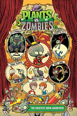 Plants vs  Zombies Volume 9  The Greatest Show Unearthed
