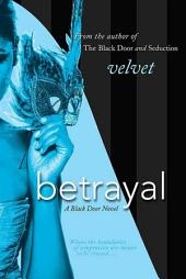 Betrayal: A Black Door Novel