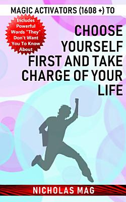Magic Activators  1608    to Choose Yourself First and Take Charge of Your Life PDF