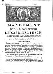 Mandement de S. A. E. Monseigneur le cardinal Fesch, archevêque de Lyon, primat des Gaules, pour le carême de l'an de N. S. J. C. 1810