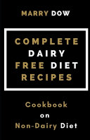 Complete Dairy Free Diet Recipes Book PDF