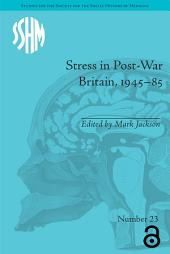 Stress in Post-War Britain