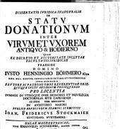 Dissertatio Ivridica Inavgvralis De Statv Donationvm Inter Virvm Et Vxorem Antiqvo & Hodierno